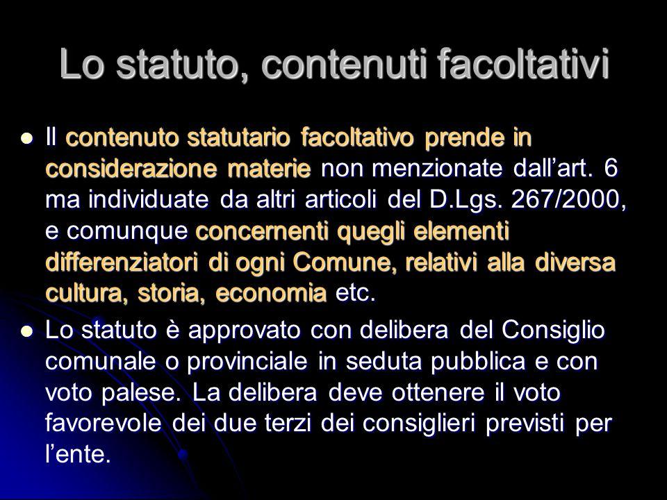 Lo statuto, contenuti facoltativi Il contenuto statutario facoltativo prende in considerazione materie non menzionate dall'art. 6 ma individuate da al