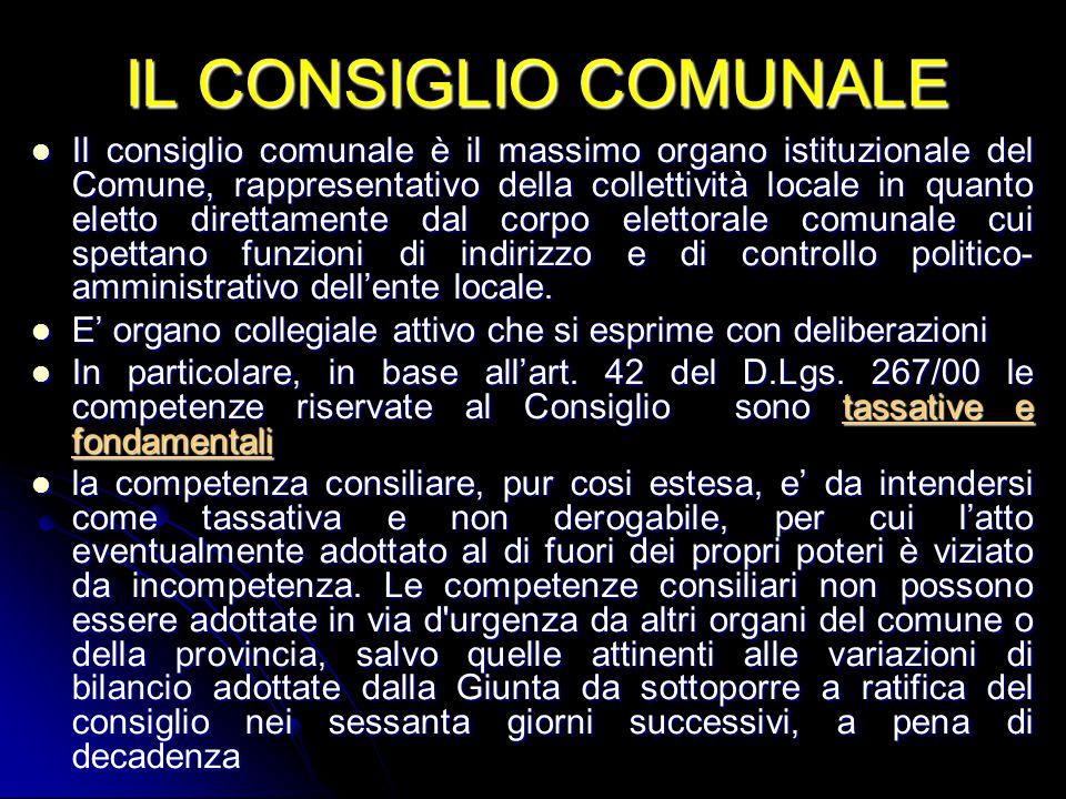 IL CONSIGLIO COMUNALE Il consiglio comunale è il massimo organo istituzionale del Comune, rappresentativo della collettività locale in quanto eletto d