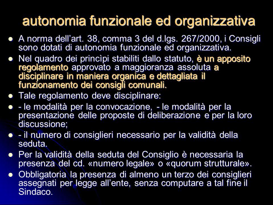autonomia funzionale ed organizzativa A norma dell'art. 38, comma 3 del d.lgs. 267/2000, i Consigli sono dotati di autonomia funzionale ed organizzati