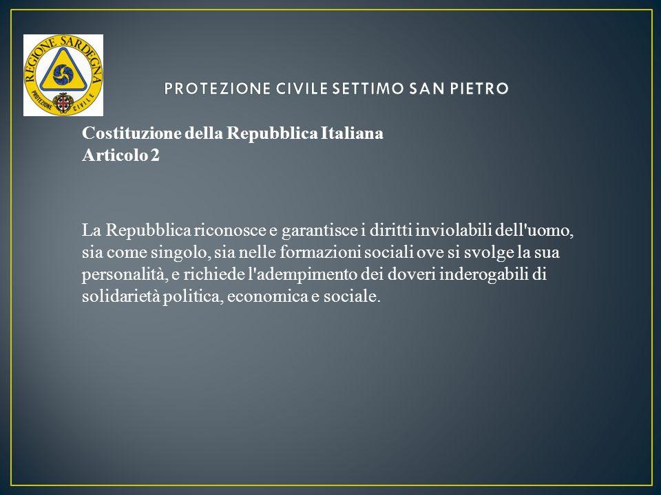 Costituzione della Repubblica Italiana Articolo 2 La Repubblica riconosce e garantisce i diritti inviolabili dell uomo, sia come singolo, sia nelle formazioni sociali ove si svolge la sua personalità, e richiede l adempimento dei doveri inderogabili di solidarietà politica, economica e sociale.