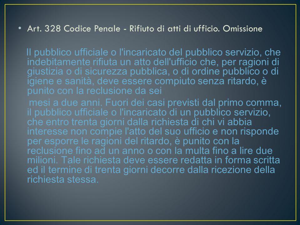 Art. 328 Codice Penale - Rifiuto di atti di ufficio.