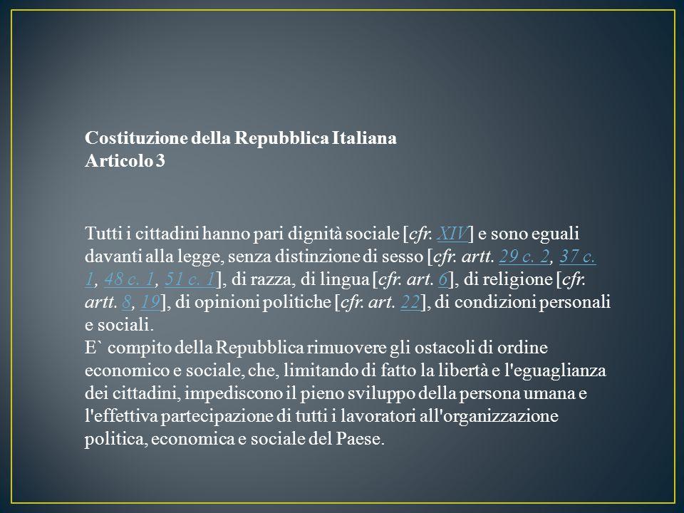 Costituzione della Repubblica Italiana Articolo 3 Tutti i cittadini hanno pari dignità sociale [cfr.