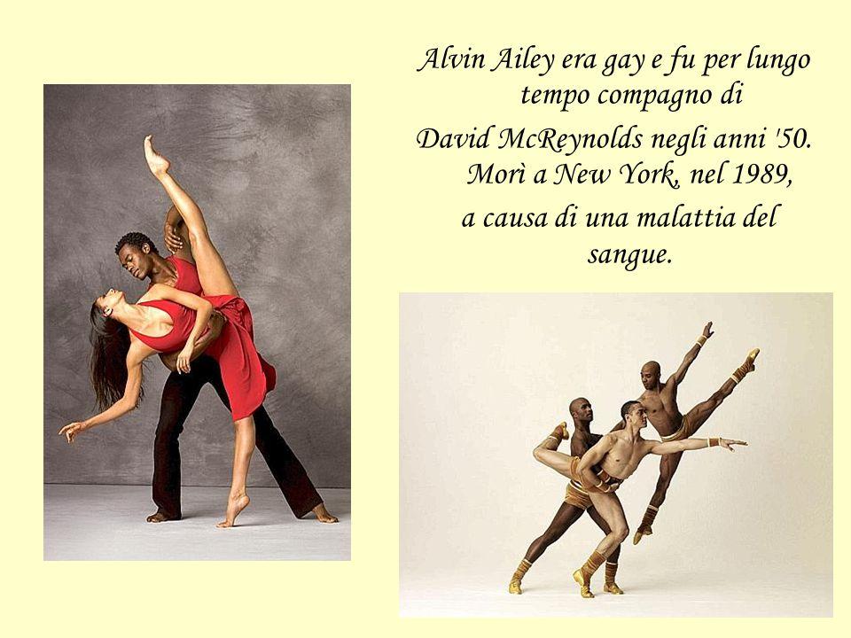 Alvin Ailey era gay e fu per lungo tempo compagno di David McReynolds negli anni 50.