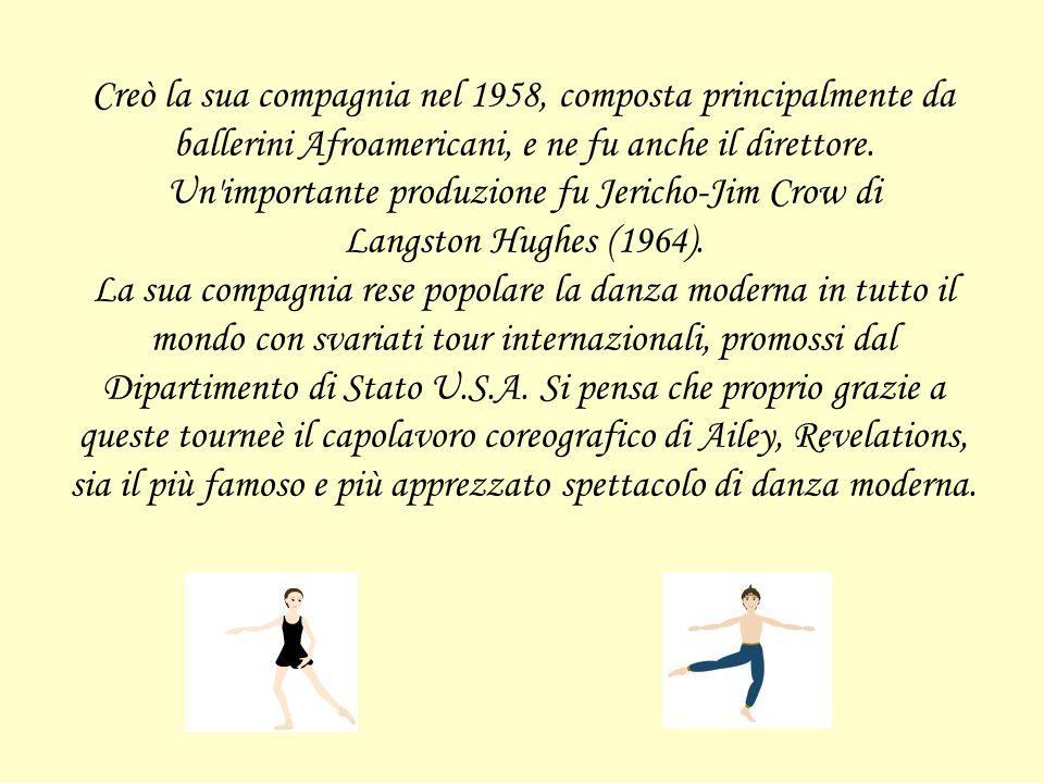 Creò la sua compagnia nel 1958, composta principalmente da ballerini Afroamericani, e ne fu anche il direttore.