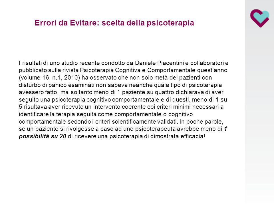 Errori da Evitare: scelta della psicoterapia I risultati di uno studio recente condotto da Daniele Piacentini e collaboratori e pubblicato sulla rivis