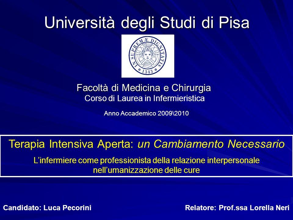 Università degli Studi di Pisa Facoltà di Medicina e Chirurgia Corso di Laurea in Infermieristica Terapia Intensiva Aperta: un Cambiamento Necessario