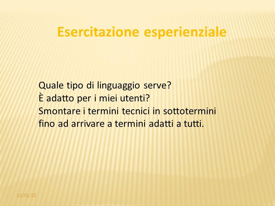 11/01/12 Esercitazione esperienziale Quale tipo di linguaggio serve.