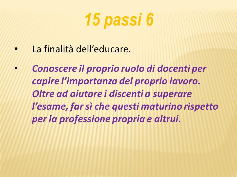 15 passi 6 La finalità dell'educare.