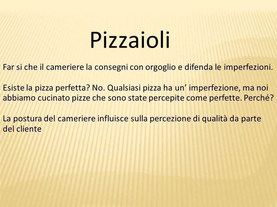 Pizzaioli Far si che il cameriere la consegni con orgoglio e difenda le imperfezioni.