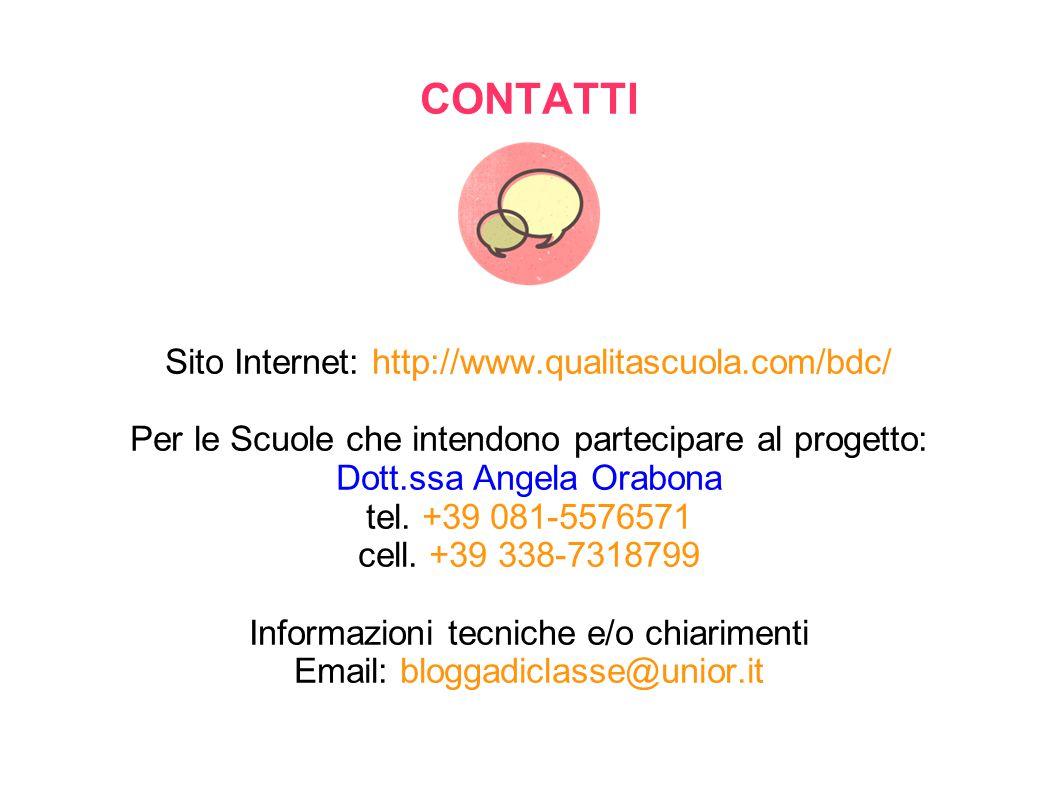 CONTATTI Sito Internet: http://www.qualitascuola.com/bdc/ Per le Scuole che intendono partecipare al progetto: Dott.ssa Angela Orabona tel. +39 081-55