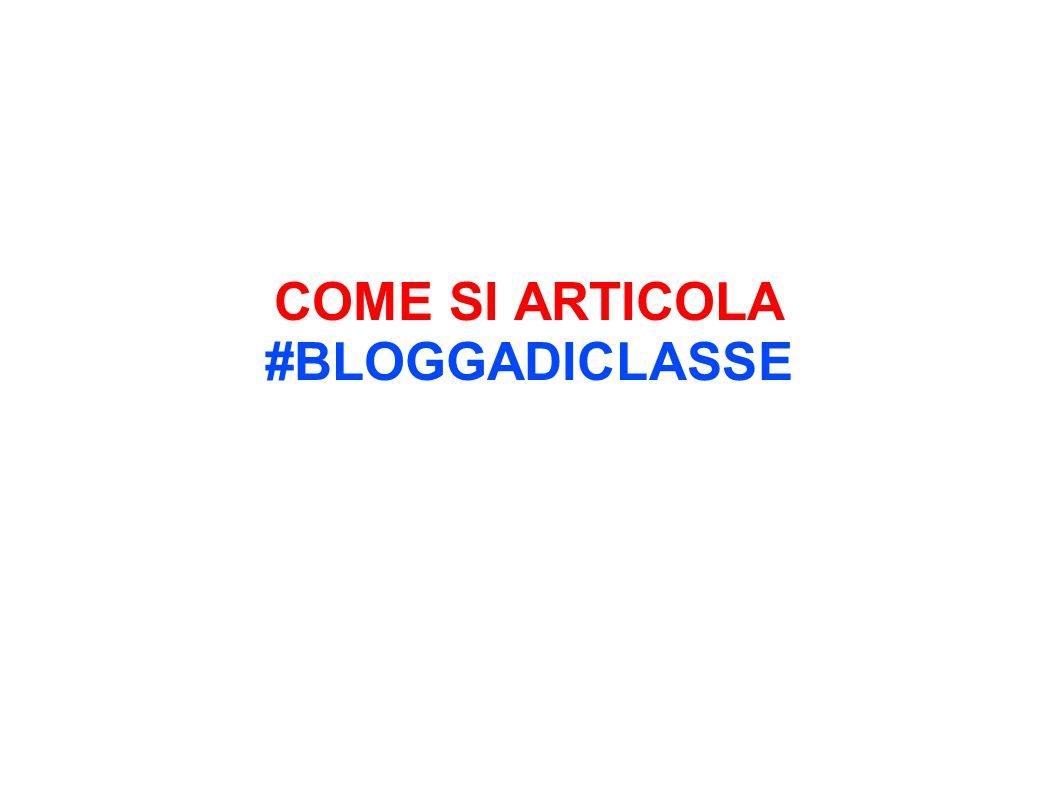 COME SI ARTICOLA #BLOGGADICLASSE