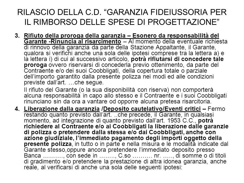 """RILASCIO DELLA C.D. """"GARANZIA FIDEIUSSORIA PER IL RIMBORSO DELLE SPESE DI PROGETTAZIONE"""" 3.Rifiuto della proroga della garanzia – Esonero da responsab"""
