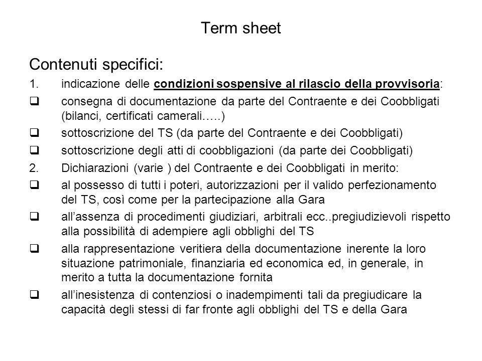 Term sheet Contenuti specifici: 1.indicazione delle condizioni sospensive al rilascio della provvisoria:  consegna di documentazione da parte del Con
