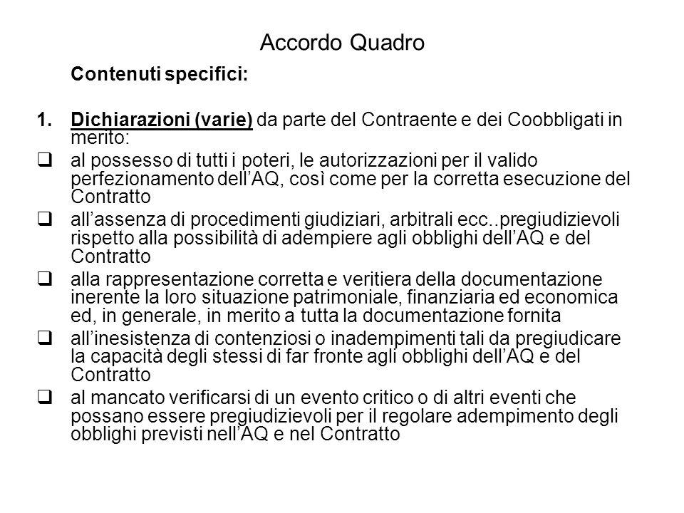Accordo Quadro Contenuti specifici: 1.Dichiarazioni (varie) da parte del Contraente e dei Coobbligati in merito:  al possesso di tutti i poteri, le a