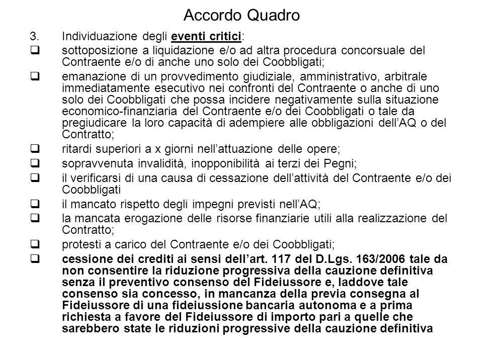Accordo Quadro 3.Individuazione degli eventi critici:  sottoposizione a liquidazione e/o ad altra procedura concorsuale del Contraente e/o di anche u