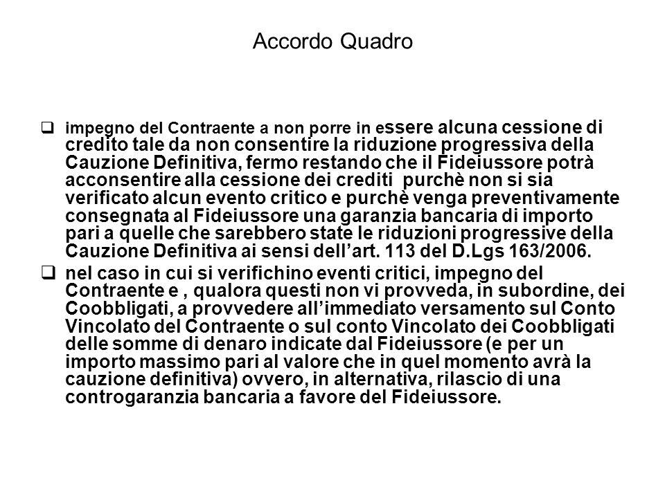 Accordo Quadro  impegno del Contraente a non porre in e ssere alcuna cessione di credito tale da non consentire la riduzione progressiva della Cauzio