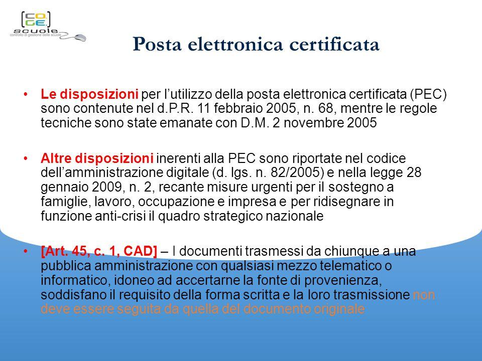Posta elettronica certificata Le disposizioni per l'utilizzo della posta elettronica certificata (PEC) sono contenute nel d.P.R.