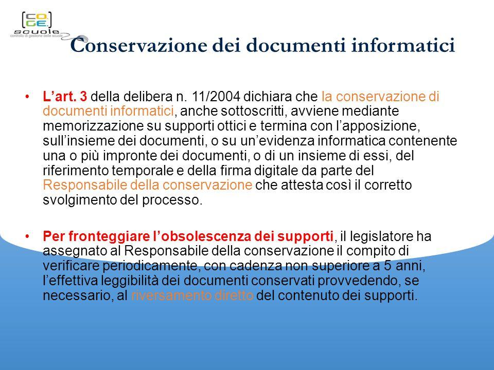 Conservazione dei documenti informatici L'art.3 della delibera n.