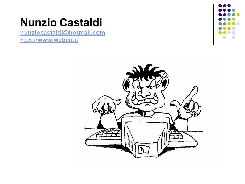 Nunzio Castaldi nunziocastaldi@hotmail.com http://www.weben.it