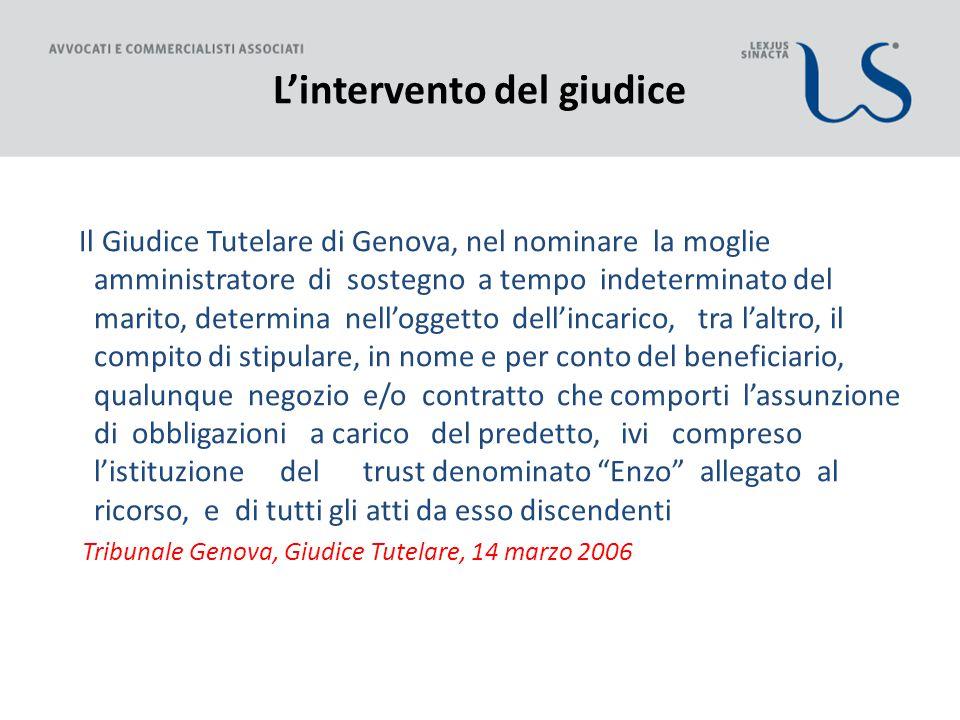 L'intervento del giudice Il Giudice Tutelare di Genova, nel nominare la moglie amministratore di sostegno a tempo indeterminato del marito, determina