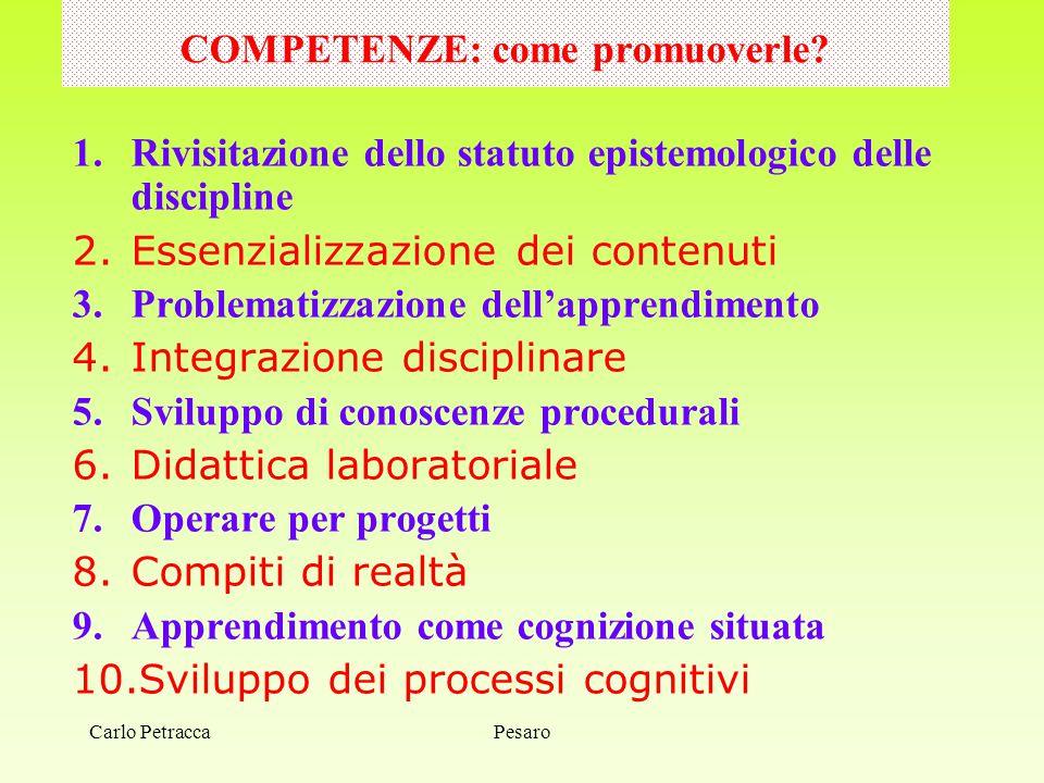 COMPETENZE: come promuoverle? 1.Rivisitazione dello statuto epistemologico delle discipline 2.Essenzializzazione dei contenuti 3.Problematizzazione de