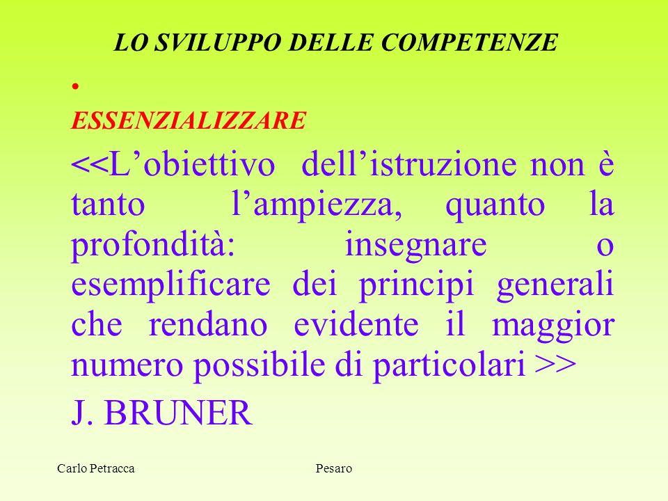LO SVILUPPO DELLE COMPETENZE ESSENZIALIZZARE > J. BRUNER PesaroCarlo Petracca
