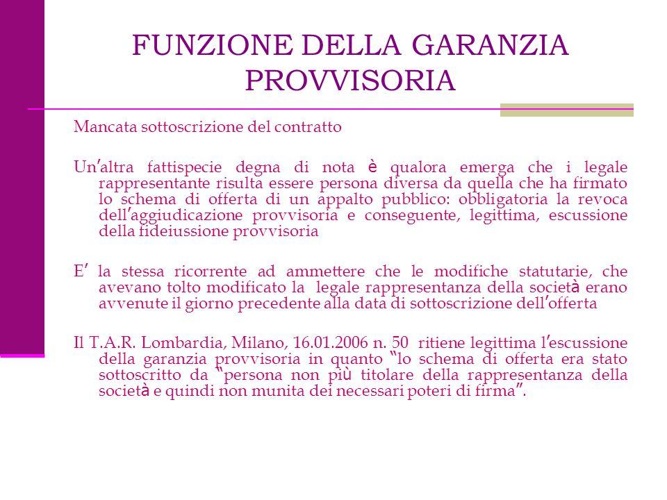 FUNZIONE DELLA GARANZIA PROVVISORIA Mancata sottoscrizione del contratto Un ' altra fattispecie degna di nota è qualora emerga che i legale rappresent