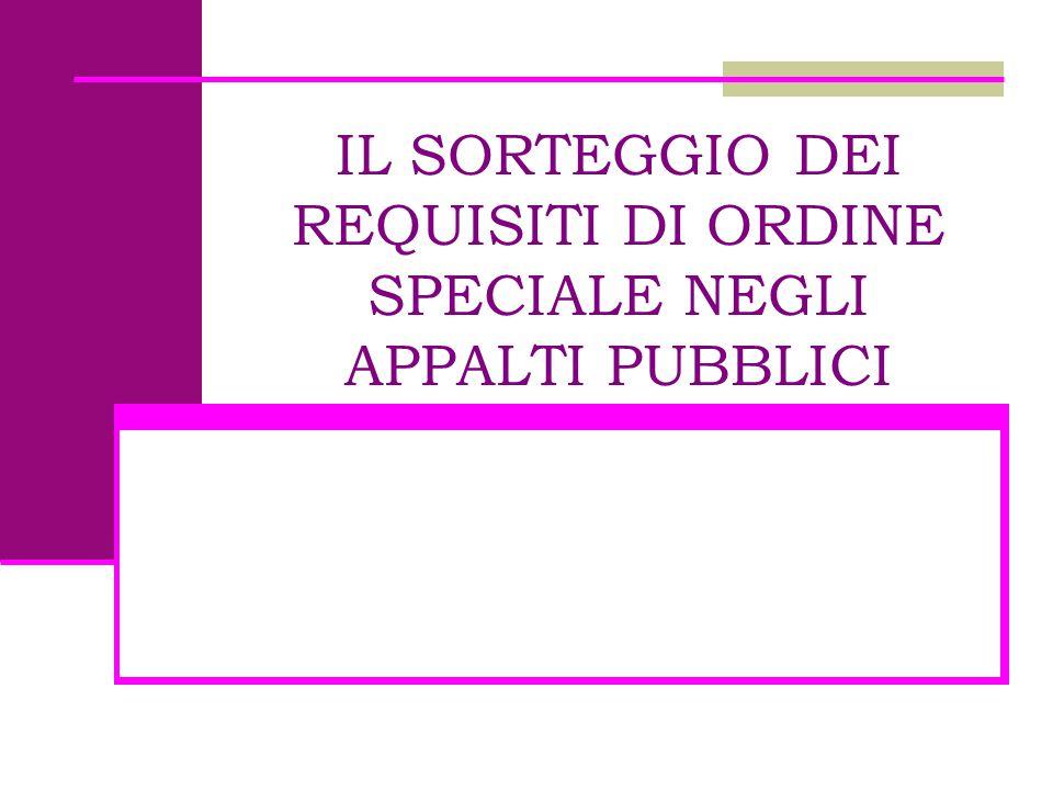 IL SORTEGGIO DEI REQUISITI DI ORDINE SPECIALE NEGLI APPALTI PUBBLICI