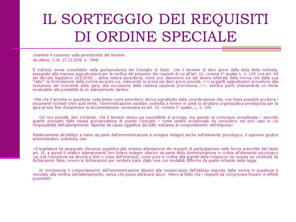 IL SORTEGGIO DEI REQUISITI DI ORDINE SPECIALE Unanime il consenso sulla perentorietà del termine da ultimo, C.St. 27.12.2006 n. 7948: È indirizzo orma