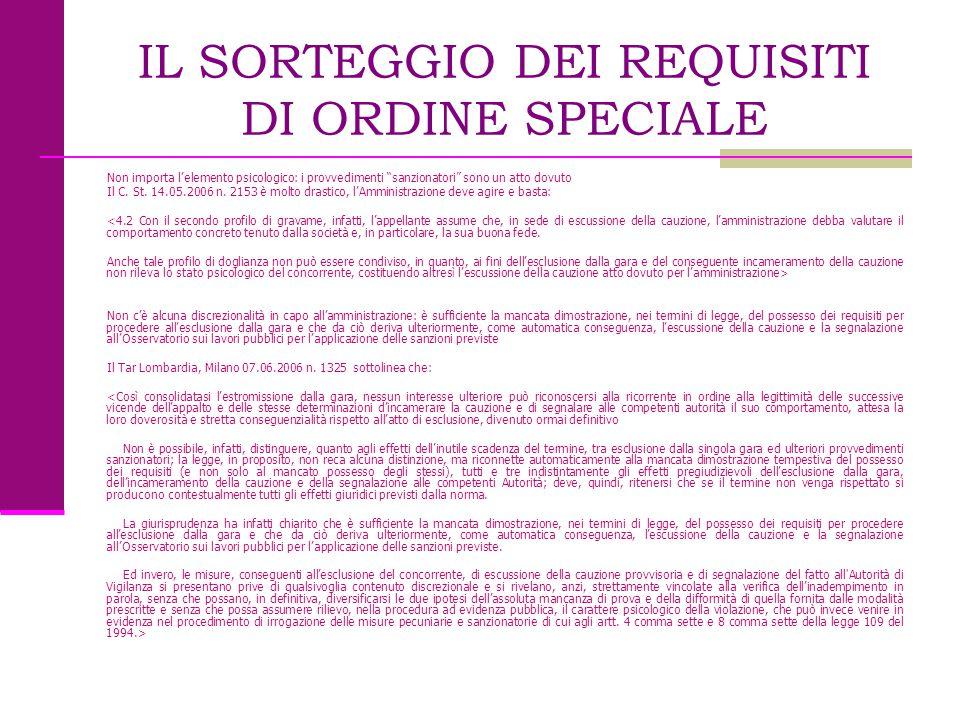"""IL SORTEGGIO DEI REQUISITI DI ORDINE SPECIALE Non importa l'elemento psicologico: i provvedimenti """"sanzionatori"""" sono un atto dovuto Il C. St. 14.05.2"""