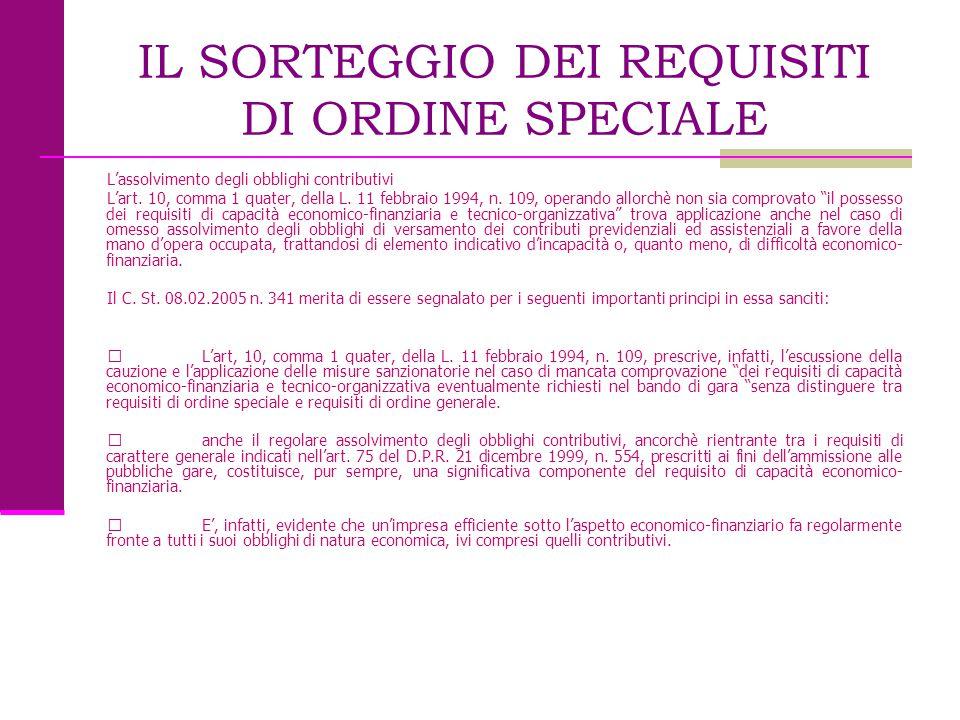 IL SORTEGGIO DEI REQUISITI DI ORDINE SPECIALE L'assolvimento degli obblighi contributivi L'art. 10, comma 1 quater, della L. 11 febbraio 1994, n. 109,