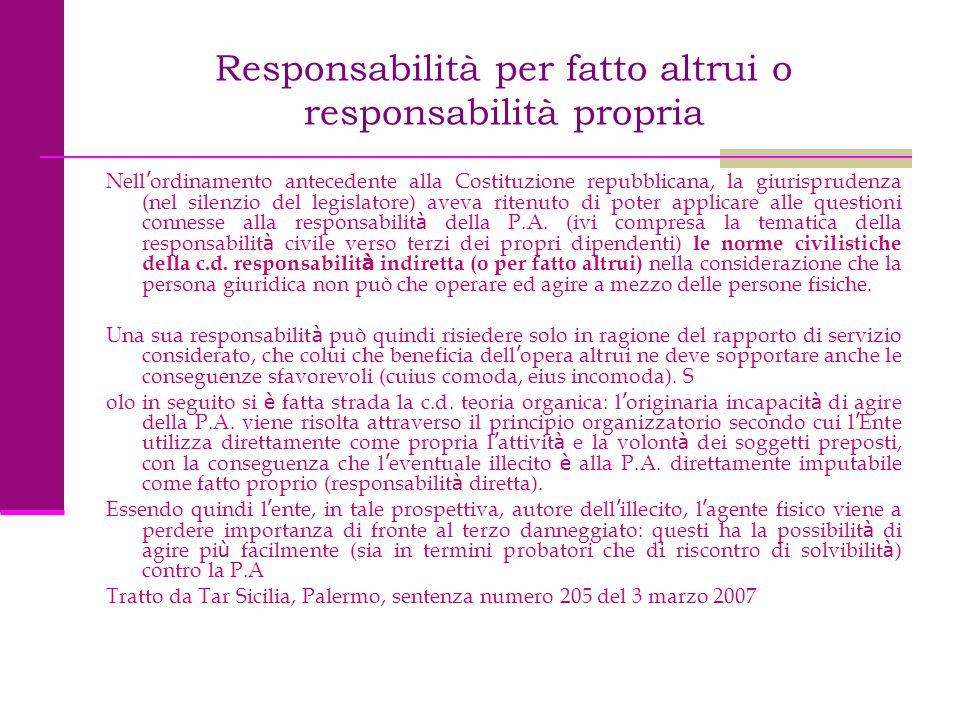 Responsabilità per fatto altrui o responsabilità propria Nell ' ordinamento antecedente alla Costituzione repubblicana, la giurisprudenza (nel silenzi