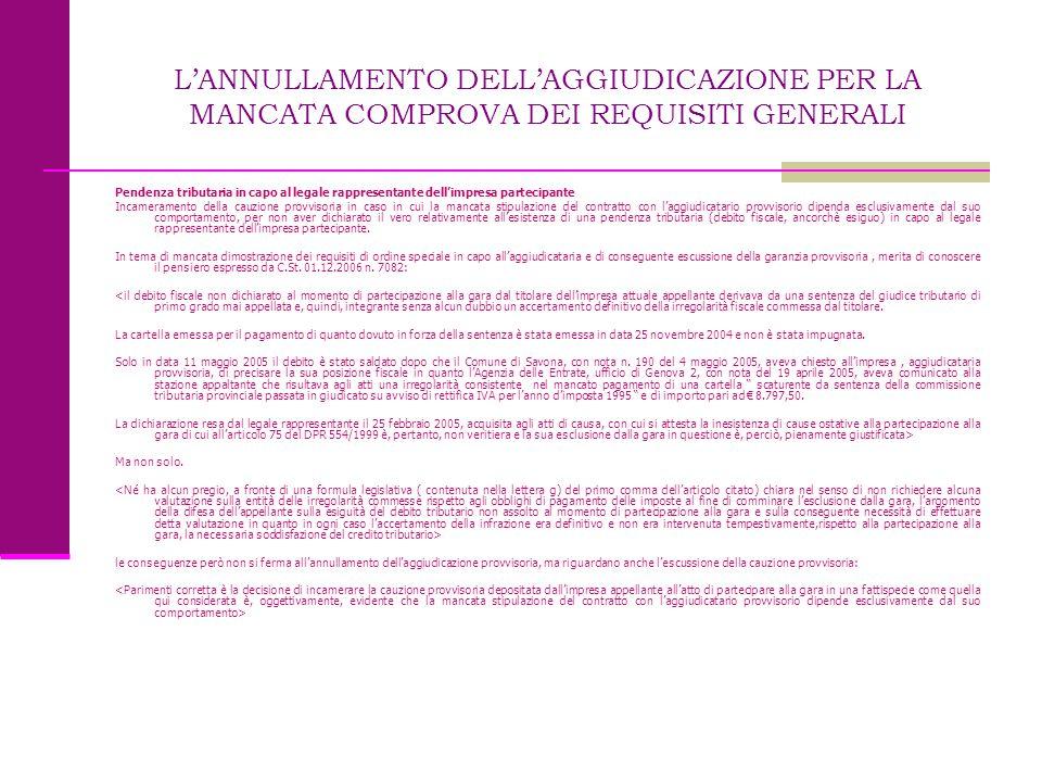 L'ANNULLAMENTO DELL'AGGIUDICAZIONE PER LA MANCATA COMPROVA DEI REQUISITI GENERALI Pendenza tributaria in capo al legale rappresentante dell'impresa pa