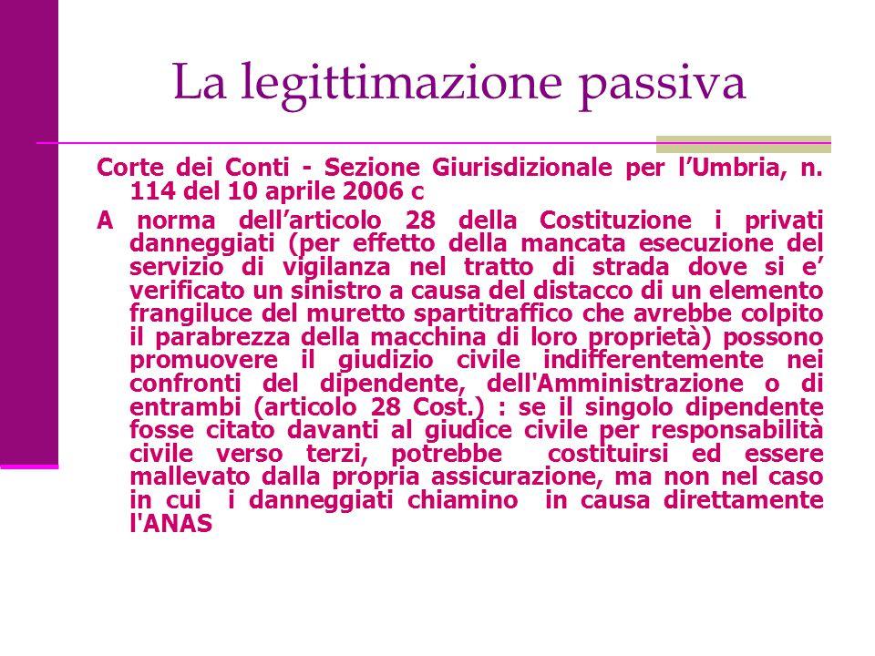 La legittimazione passiva Corte dei Conti - Sezione Giurisdizionale per l'Umbria, n. 114 del 10 aprile 2006 c A norma dell'articolo 28 della Costituzi