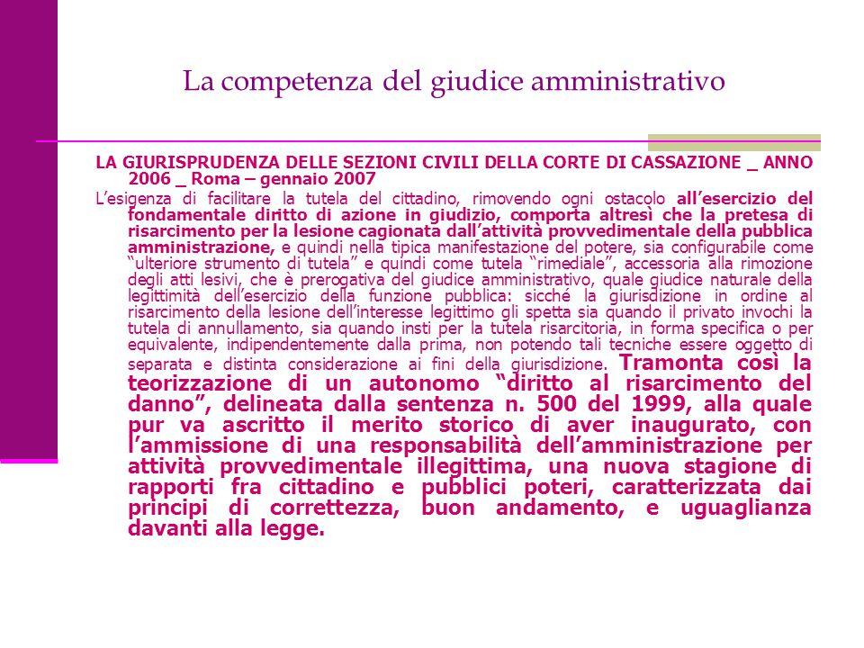 La competenza del giudice amministrativo LA GIURISPRUDENZA DELLE SEZIONI CIVILI DELLA CORTE DI CASSAZIONE _ ANNO 2006 _ Roma – gennaio 2007 L'esigenza