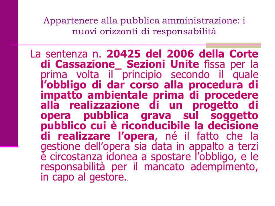 Appartenere alla pubblica amministrazione: i nuovi orizzonti di responsabilità La sentenza n. 20425 del 2006 della Corte di Cassazione_ Sezioni Unite