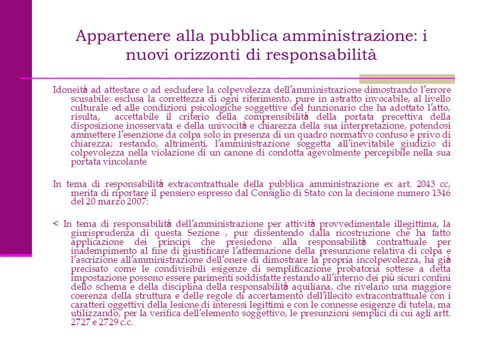 Appartenere alla pubblica amministrazione: i nuovi orizzonti di responsabilità Idoneit à ad attestare o ad escludere la colpevolezza dell ' amministra