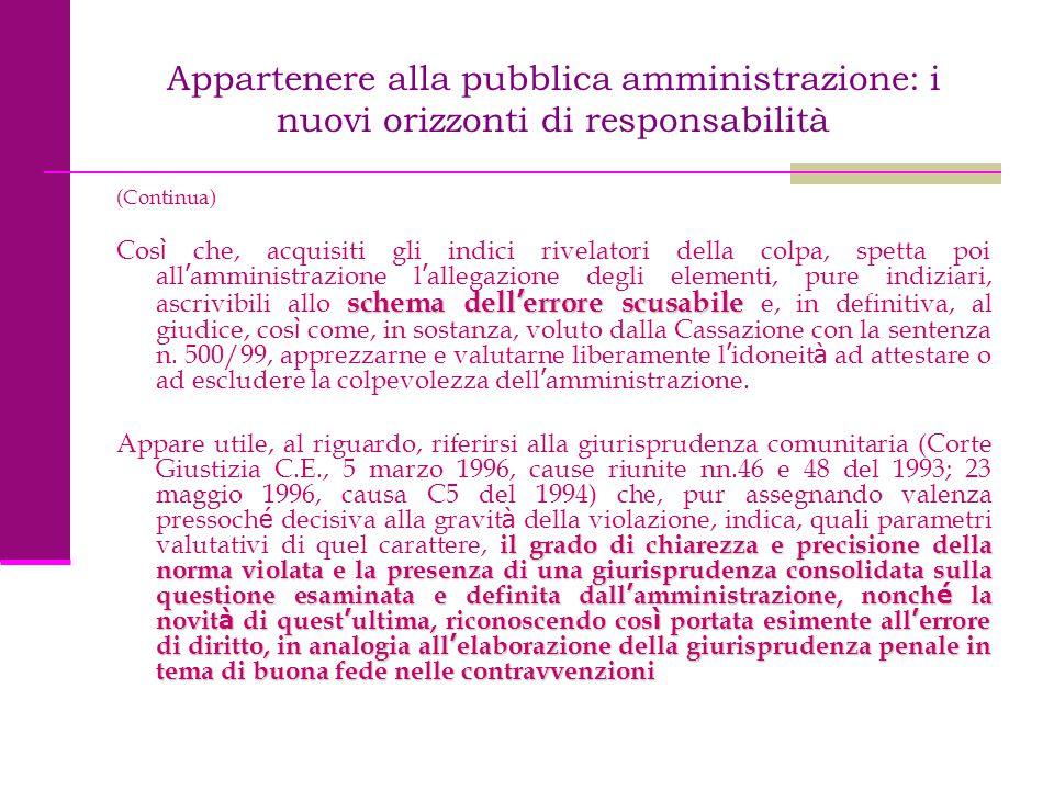 Appartenere alla pubblica amministrazione: i nuovi orizzonti di responsabilità (Continua) schema dell ' errore scusabile Cos ì che, acquisiti gli indi