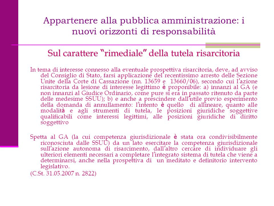 """Appartenere alla pubblica amministrazione: i nuovi orizzonti di responsabilità Sul carattere """" rimediale """" della tutela risarcitoria In tema di intere"""