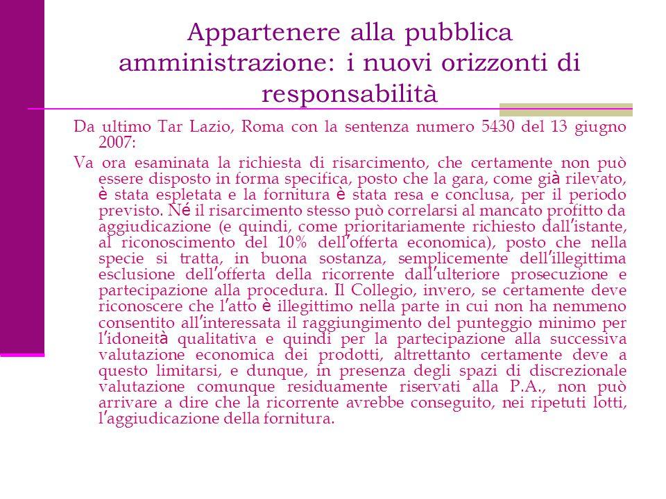 Appartenere alla pubblica amministrazione: i nuovi orizzonti di responsabilità Da ultimo Tar Lazio, Roma con la sentenza numero 5430 del 13 giugno 200