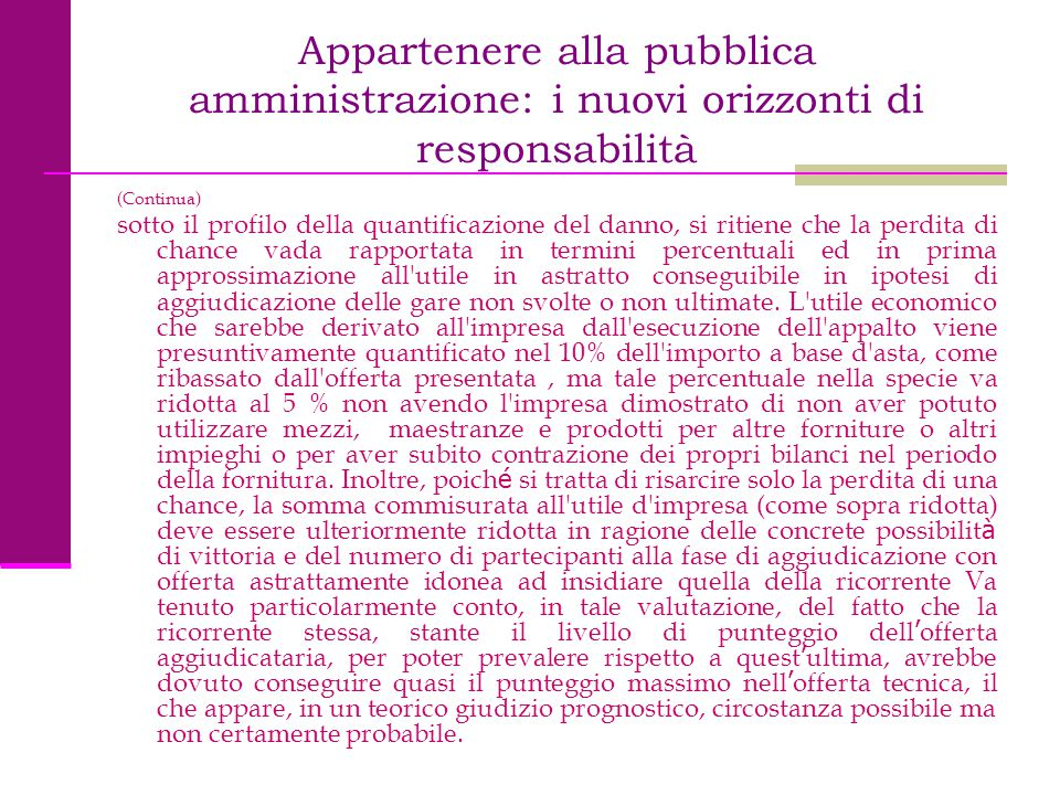 Appartenere alla pubblica amministrazione: i nuovi orizzonti di responsabilità (Continua) sotto il profilo della quantificazione del danno, si ritiene