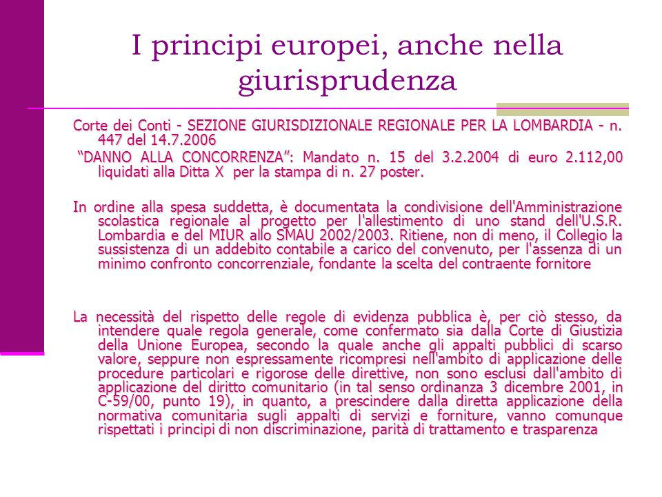"""I principi europei, anche nella giurisprudenza Corte dei Conti - SEZIONE GIURISDIZIONALE REGIONALE PER LA LOMBARDIA - n. 447 del 14.7.2006 """"DANNO ALLA"""