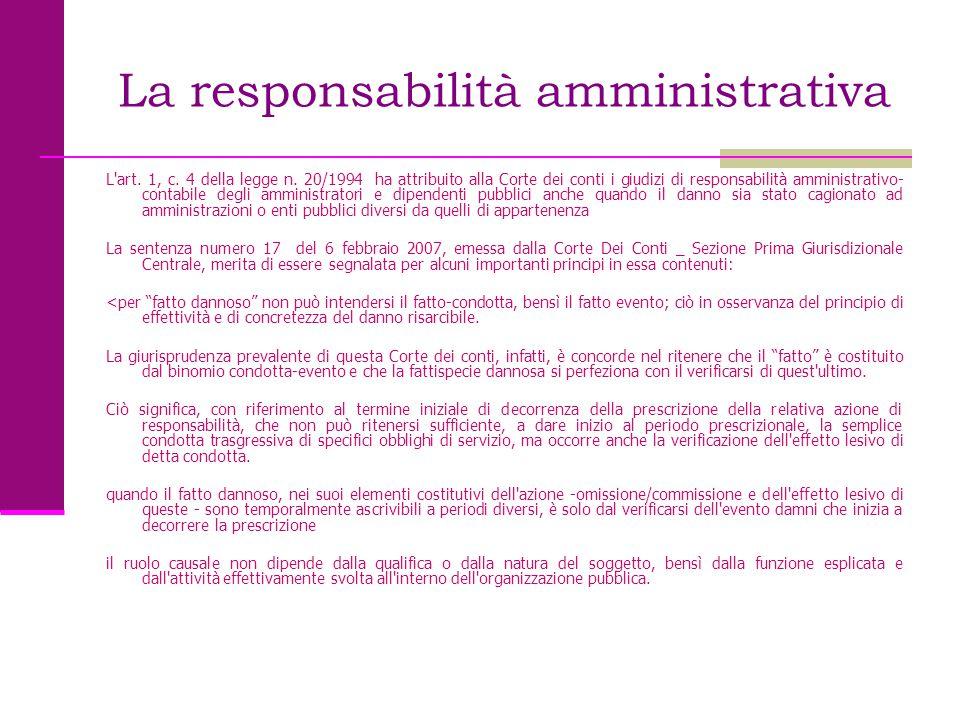 La responsabilità amministrativa L'art. 1, c. 4 della legge n. 20/1994 ha attribuito alla Corte dei conti i giudizi di responsabilità amministrativo-
