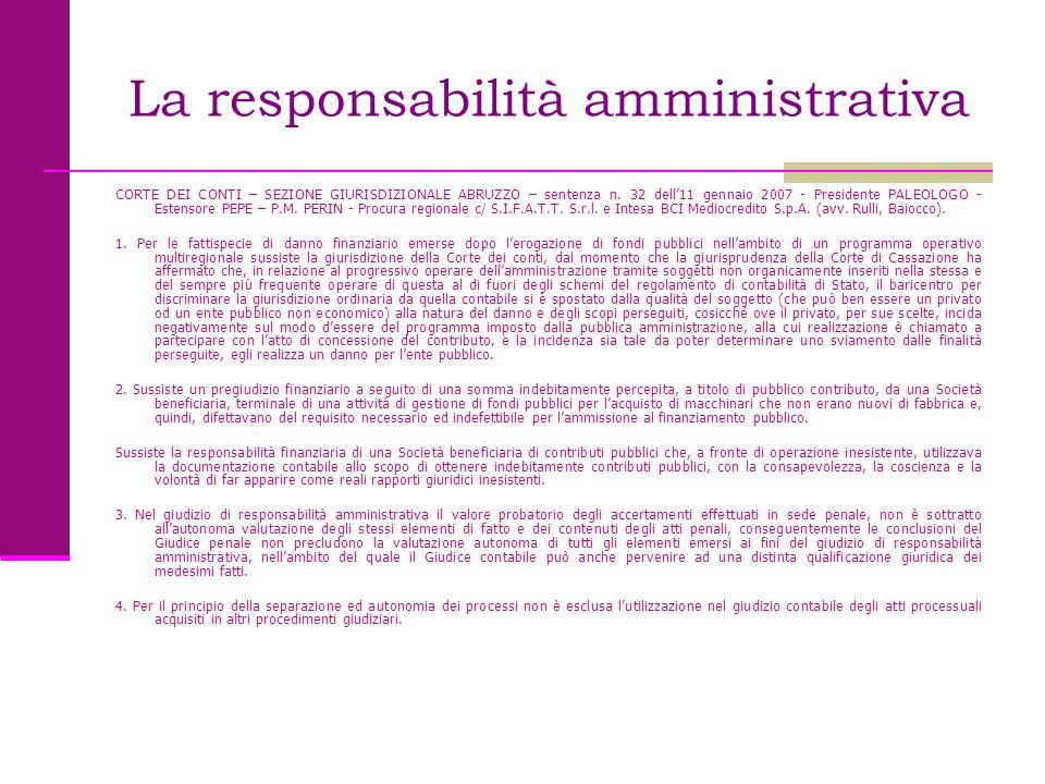 La responsabilità amministrativa CORTE DEI CONTI – SEZIONE GIURISDIZIONALE ABRUZZO – sentenza n. 32 dell'11 gennaio 2007 - Presidente PALEOLOGO - Este