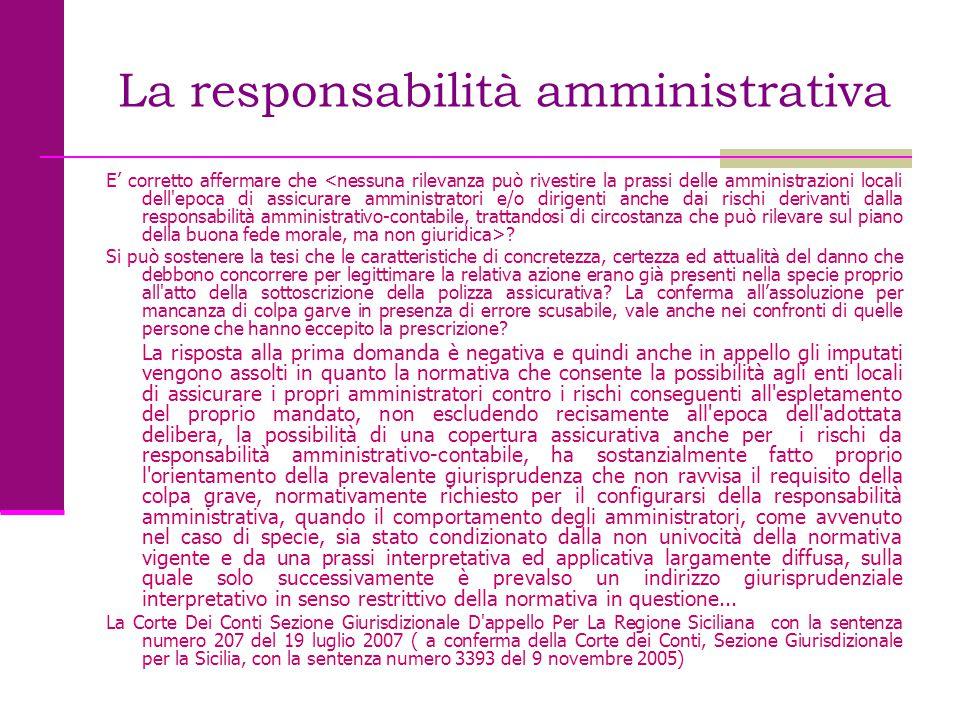 La responsabilità amministrativa E' corretto affermare che ? Si può sostenere la tesi che le caratteristiche di concretezza, certezza ed attualità del