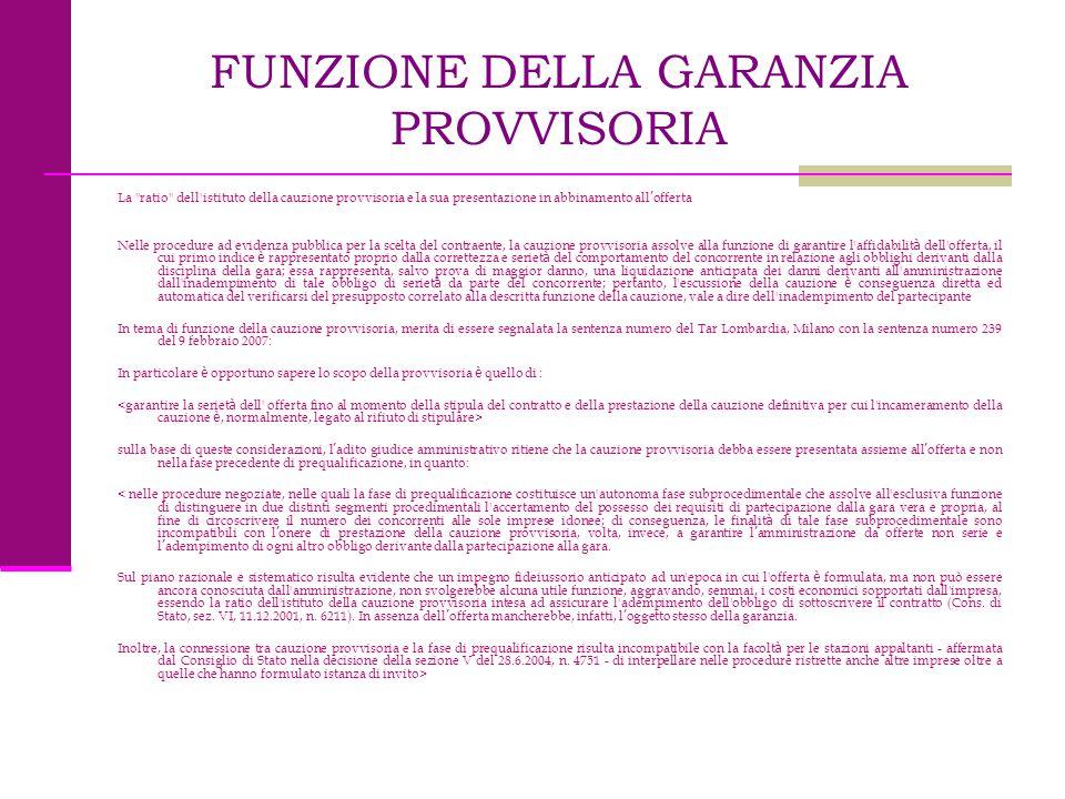 FUNZIONE DELLA GARANZIA PROVVISORIA La