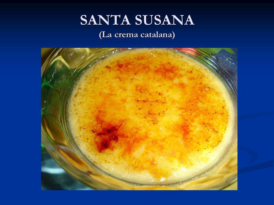SANTA SUSANA (La crema catalana)