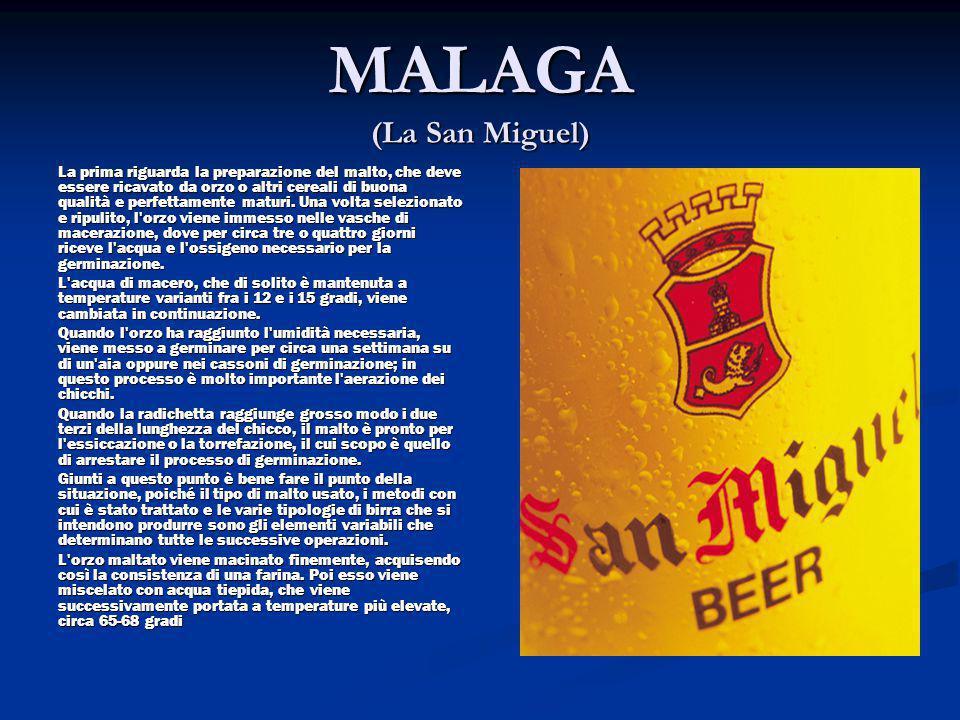 MALAGA (La San Miguel) La prima riguarda la preparazione del malto, che deve essere ricavato da orzo o altri cereali di buona qualità e perfettamente