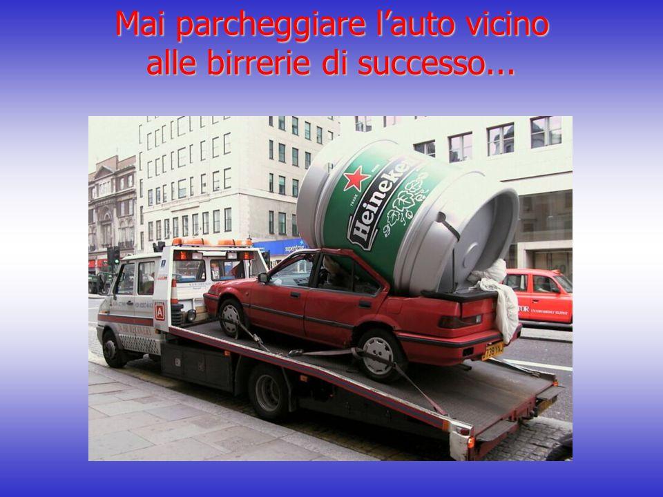 Mai parcheggiare l'auto vicino alle birrerie di successo...