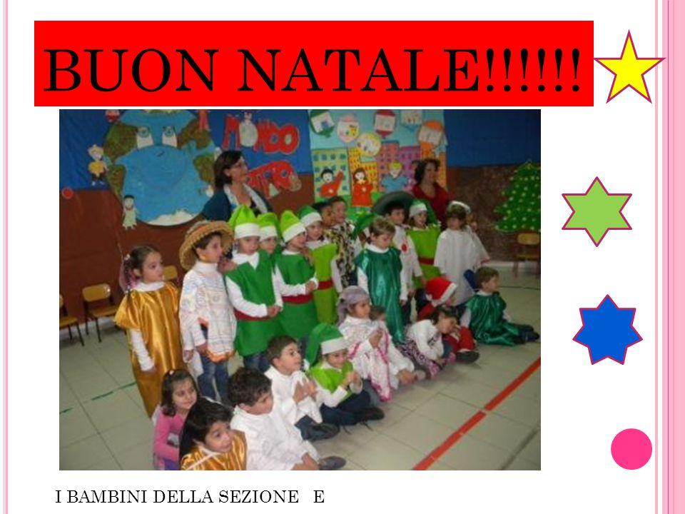 BUON NATALE!!!!!! I BAMBINI DELLA SEZIONE E